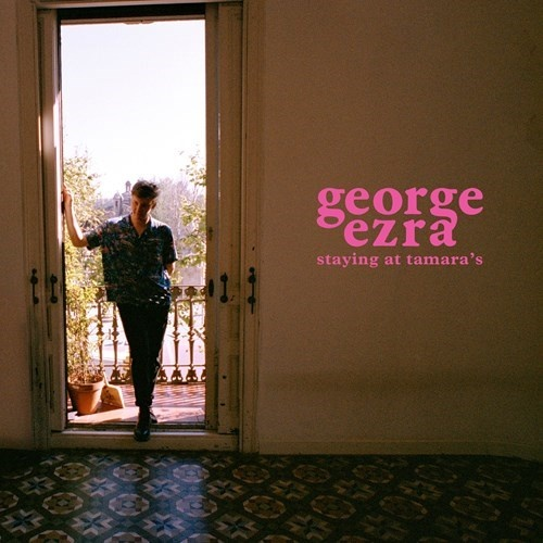 George Ezra — Staying At Tamara's