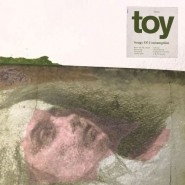 Toy – Songs Of Consumption