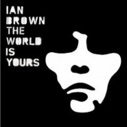 ian-brown-the-world-is-yours