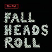 the-fall_heads_roll