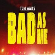 tom-waits-bad-as-me